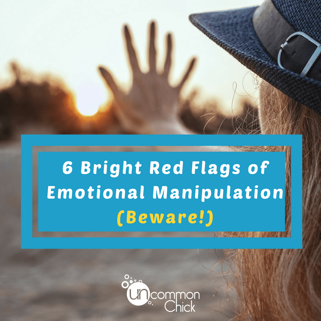6 Bright Red Flags of Emotional Manipulation (Beware